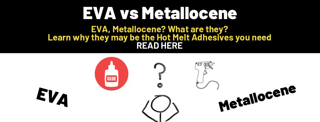 EVA vs Metallocene – Hot Melt Comparison